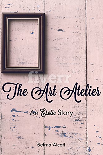 The Art Atelier: An Erotic Story (English Edi