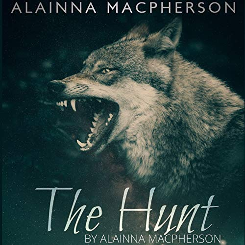 The Hunt Audiobook By Alainna MacPherson cover art
