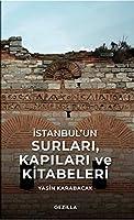 Istanbul'un Surlari, Kapilari ve Kitabeleri