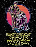 How to draw Star Wars: A Step By Step Drawing And Coloring Book of Star Wars Characters