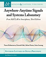 Anywhere-anytime Signals and Systems Laboratory: From Matlab to Smartphones, Third Edition (Synthesis Lectures on Signal Processing)