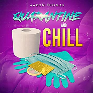 Quarantine and Chill