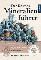 Der Kosmos Mineralienfuehrer: 700 Mineralien, Edelsteine und Gesteine