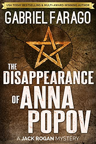 The Disappearance of Anna Popov: A gripping psychological crime thriller. (The Jack Rogan Mysteries Book 2) by [Gabriel Farago]