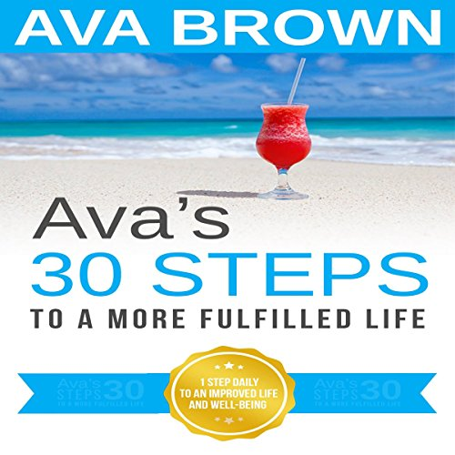 Ava's 30 Steps to a More Fulfilled Life audiobook cover art