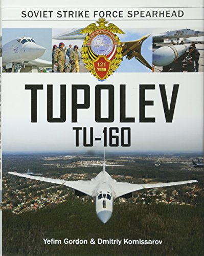 Tupolev Tu-160: Soviet Strike Force Spearhead