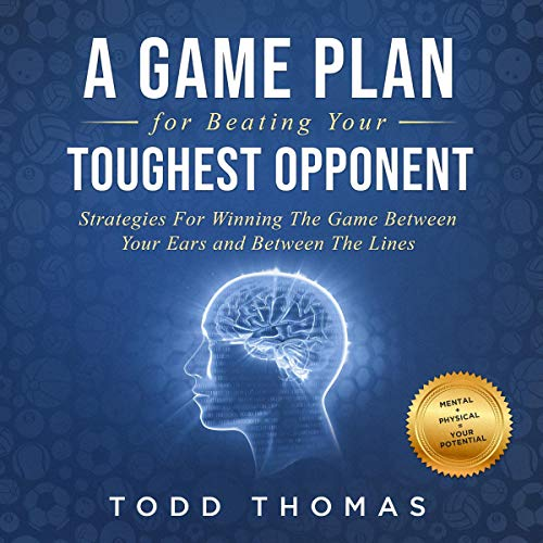 A Game Plan for Beating Your Toughest Opponent cover art