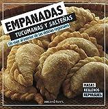 EMPANADAS TUCUMANAS Y SALTEÑAS: un viaje al interior de las delicias regionales (GASTRONOMIA: RECETAS, CONDIMENTOS Y PRODUCTOS nº 8)