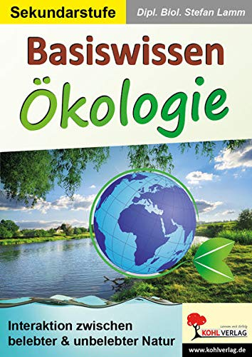 Basiswissen Ökologie: Interaktionen zwischen belebter & unbelebter Natur
