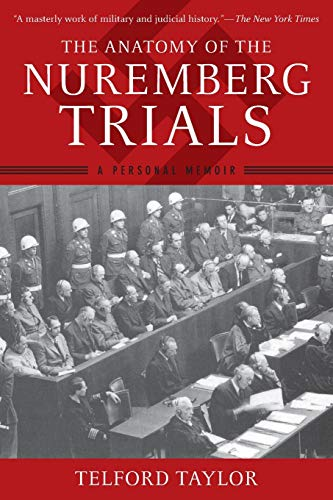 Compare Textbook Prices for The Anatomy of the Nuremberg Trials: A Personal Memoir 1 Edition ISBN 9781620877883 by Taylor, Telford