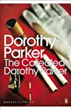 The Collected Dorothy Parker (Penguin Modern Classics) - Dorothy Parker