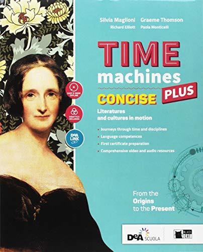 Time machines concise plus. Con Fascicolo visual literature. Con Fascicolo literary competences. Per le Scuole superiori. Con ebook. Con espansione online. Con DVD-ROM