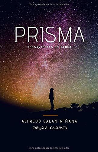 PRISMA - CACUMEN: PENSAMIENTOS EN PROSA