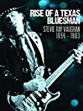 Stevie Ray Vaughan - Rise Of A T...
