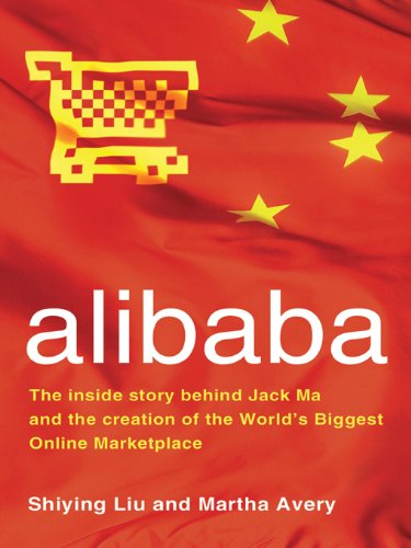 alibaba: The Inside Story Behind Jack Ma and the Creation of the Worlds Biggest Online Marketplace (English Edition) eBook: Shiying, Liu, Avery, Martha: Amazon.es: Tienda Kindle