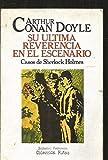 Su última Reverencia En El Escenario: casos de Sherlock Holmes (Primera edición)
