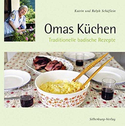 Omas Küchen: Traditionelle badische Rezepte