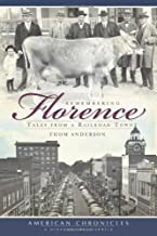 Remembering Florence:: Tales from a Railroad Town (American Chronicles)