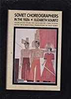 Soviet Choreographers in the 1920's