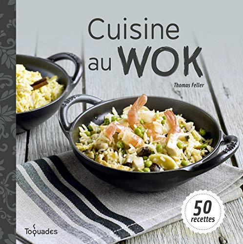 Cuisine au wok (Toquades) (French Edition)