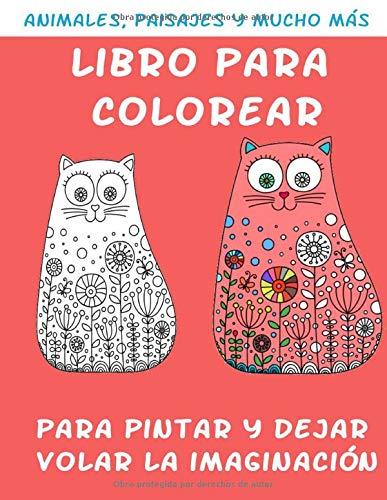 Libro para Colorear Para Pintar y Dejar Volar la Imaginación: Libro Con Distintos Dibujos Para Colorear | Contiene Más de 60 Dibujos de Distintos ... Pintar | Regalo Perfecto para Niños o Niñas