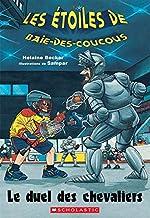 Le Duel Des Chevaliers (Les Etoiles de Baie-Des-Coucous) (French Edition)