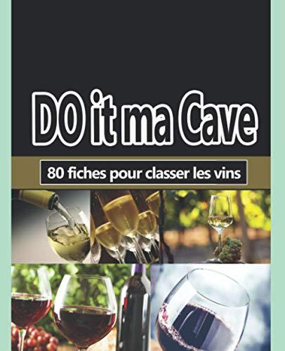 DO IT MA CAVE : 80 fiches pour classer son vin dans une cave | 6 pages de conseils. Livre idéal pour les amateurs de vin 🍷: un cadeau 🎁 original et utile pour ranger des bouteilles