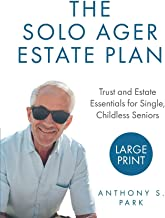 The Solo Ager Estate Plan: Trust and Estate Essentials for Single, Childless Seniors
