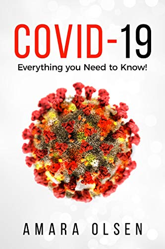 COVID-19: Everything you Need to Know! (English Edition)