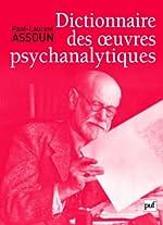 Dictionnaire des oeuvres psychanalytiques de Paul-Laurent Assoun