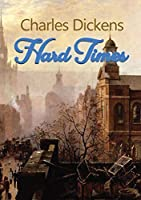 Hard Times: A satire on the social and economic injustices of the English society during the Industrial Revolution