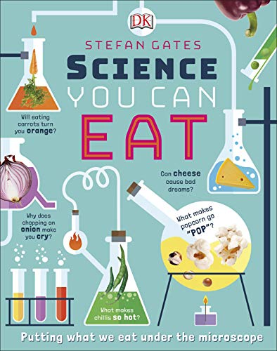Science You Can Eat: Edible Experiments for Hungry Minds
