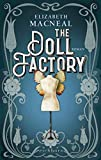 The Doll Factory: Roman von Elizabeth Macneal