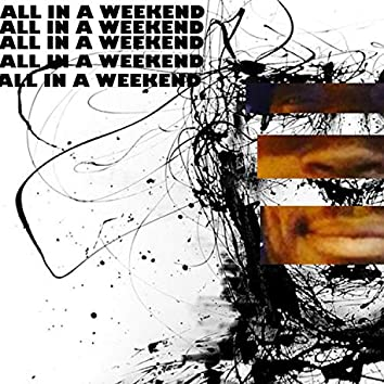 All in a Weekend