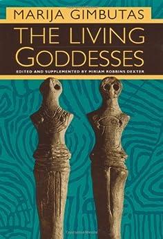 The Living Goddesses by [Marija Gimbutas, Miriam Robbins Dexter]