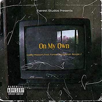 On My Own (feat. Forrest Gumpshun & Boogie J)