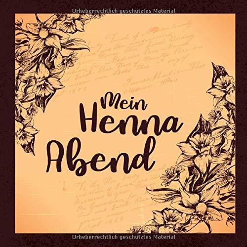 Mein Henna Abend: Gästebuch I Erinnerungsalbum für die Henna Nacht zum selbst gestalten I Vintage...