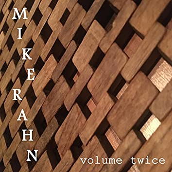 Volume Twice