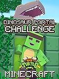 Clip: Tiny Turtle - Minecraft Dinosaur Portal Challenge
