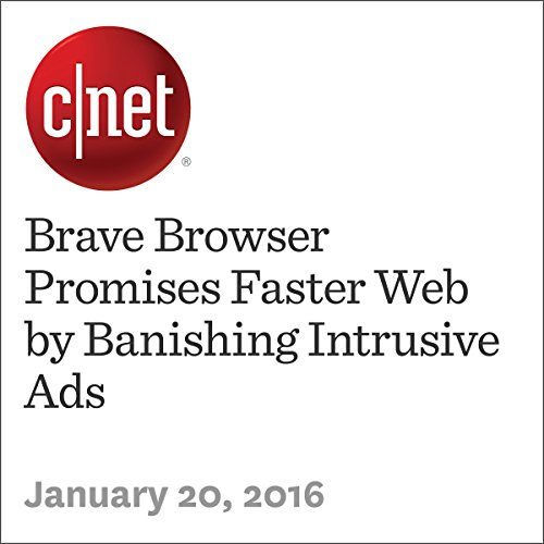 Brave Browser Promises Faster Web by Banishing Intrusive Ads cover art