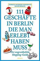 111 Geschäfte in Berlin die man erlebt haben muß reiseführer buch