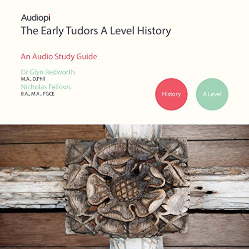 Early Tudors History - A Level Audio Tutorials audiobook cover art