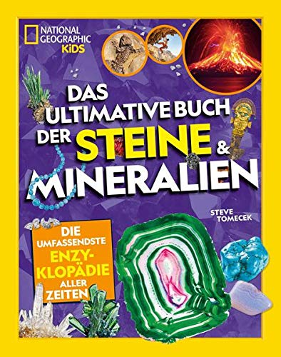 Das ultimative Buch der Steine & Mineralien: National Geographic Kids