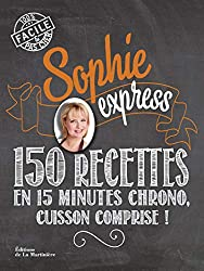 Le livre Sophie Express - 150 recettes en 15 minutes chrono, cuisson comprise