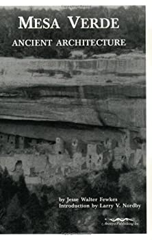 Mesa Verde Ancient Architecture by Jesse Walter Fewkes  1999-07-01