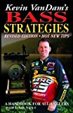 Kevin VanDam's Bass Strategies Revised Edition