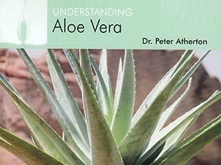 Understanding Aloe Vera by Dr. Peter Atherton (1-Apr-2005) Paperback