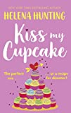 Kiss My Cupcake: a delicious romcom from the bestselling author of Meet Cute