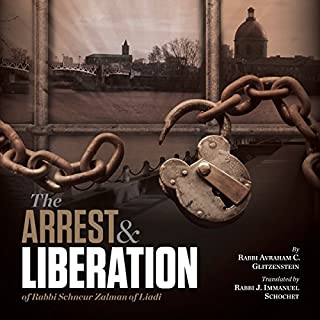 The Arrest and Liberation of Rabbi Schnuer Zalman of Liadi     The First Lubavitcher Rebbe              By:                                                                                                                                 J. Immanul Schochet,                                                                                        A. Chanoch Glitzenstein                               Narrated by:                                                                                                                                 Shlomo Zacks                      Length: 2 hrs and 53 mins     6 ratings     Overall 3.8
