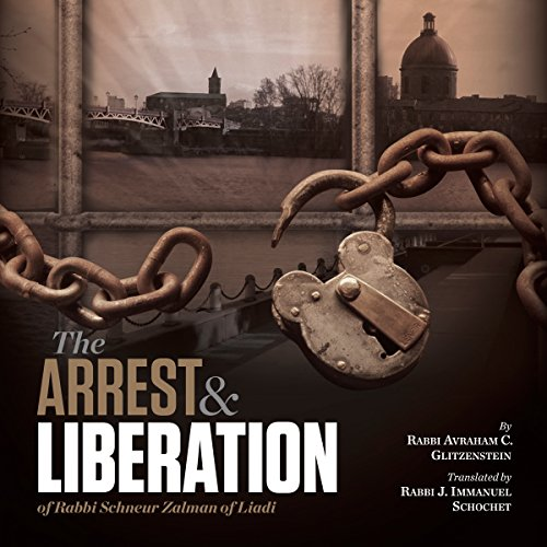 The Arrest and Liberation of Rabbi Schnuer Zalman of Liadi audiobook cover art